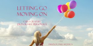 letting-go-moving-on- Psiholog Paul Apostica
