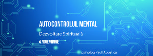 autocontrolul-mental-psiholog-paul-apostica