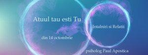 intalniri-si-relatii-atuul-tau-esti-tu-psiholog-paul-apostica